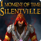 1 Moment of Time - Silentville jeu