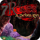 7 Roses: A Darkness Rises Collector's Edition jeu