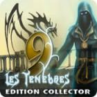 9: Les Ténèbres Edition Collector jeu