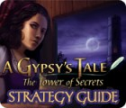 A Gypsy's Tale: The Tower of Secrets Strategy Guide jeu