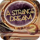 A Strange Dream jeu