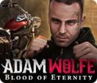 Adam Wolfe: Blood of Eternity jeu