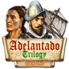 Adelantado Trilogy: Book One jeu
