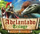 Adelantado Trilogy: Book Three jeu