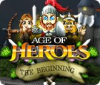 Age of Heroes: The Beginning jeu