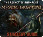 The Agency of Anomalies: Mystic Hospital Strategy Guide jeu