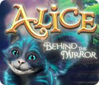 Alice: Behind the Mirror jeu