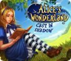Alice's Wonderland: Cast In Shadow jeu