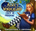 Alice's Wonderland: Cast In Shadow Collector's Edition jeu