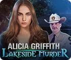 Alicia Griffith: Lakeside Murder jeu