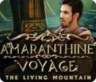 Amaranthine Voyage: La Montagne Vivante jeu