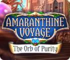 Amaranthine Voyage: L'Orbe de Pureté jeu