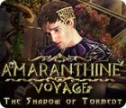 Amaranthine Voyage: The Shadow of Torment jeu