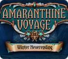 Amaranthine Voyage: L'Hiver Interminable jeu
