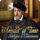 Amulet of Time: Intrigue à Chenonceau jeu
