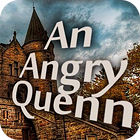 An Angry Queen jeu