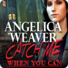 Angelica Weaver: Catch Me When You Can jeu