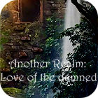 Another Realm: Love of the Damned jeu