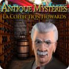 Antique Mysteries: La Collection Howards jeu