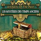 Artifacts of the Past: Les Mystères des Temps Anciens jeu
