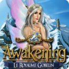 Awakening: Le Royaume Gobelin jeu