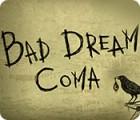 Bad Dream: Coma jeu