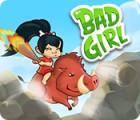 Bad Girl jeu