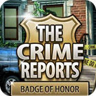 The Crime Reports. Badge Of Honor jeu