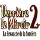 Derrière le Miroir 2: La Revanche de la Sorcière jeu