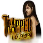 Trapped: L'enlèvement jeu