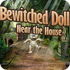 Bewitched Doll Near the House jeu