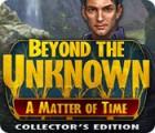 Beyond the Unknown: Une Question de Temps Edition Collector jeu
