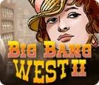 Big Bang West 2 jeu