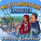 Big City Adventure: Vancouver Edition Collector jeu