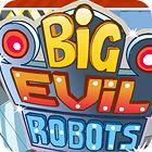 Big Evil Robots jeu