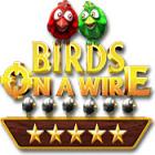 Birds On A Wire jeu