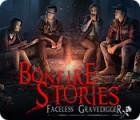 Bonfire Stories: Le Fossoyeur sans Visage jeu