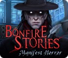 Bonfire Stories: Manifest Horror jeu