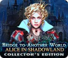 Bridge to Another World: Alice au Pays des Ombres Édition Collector jeu