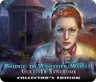 Bridge to Another World: Gulliver Syndrome Collector's Edition jeu