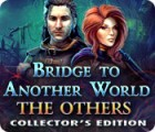 Bridge to Another World: Les Autres Edition Collector jeu
