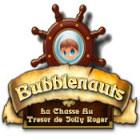 Bubblenauts: La Chasse au Trésor de Jolly Roger jeu