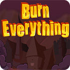Burn Everything jeu