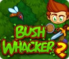 Bush Whacker 2 jeu