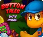 Button Tales: Way Home jeu