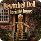 Bewitched Doll: Horrible House jeu