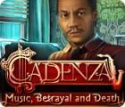 Cadenza: Musique, Trahison et Mort jeu