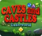 Caves And Castles: Underworld jeu