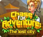 Chase for Adventure: The Lost City jeu