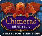 Chimeras: Blinding Love Collector's Edition jeu